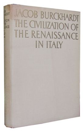 The Civilization of the Renaissance in Italy. Jacob Burckhardt.