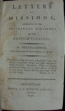 Letters on Missions; Addressed to the Protestant Ministers of the British Churches. Melville Horne