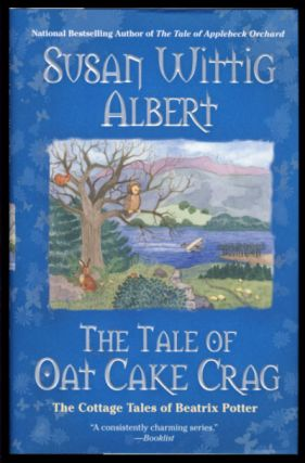 The Tale of Oat Cake Crag. Susan Wittig Albert