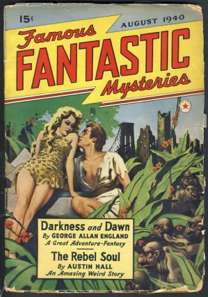 Darkness and Dawn in Famous Fantastic Mysteries August 1940. George Allan England.