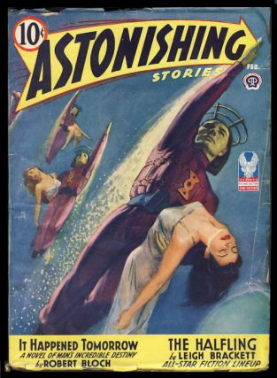 It Happened Tomorrow in Astonishing Stories February 1943. Robert Bloch.