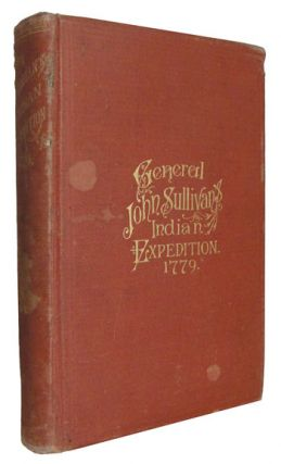 Journals of the Military Expedition of Major General John Sullivan Against the Six Nations of...