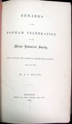 Remarks on the Popham Celebration of the Maine Historical Society. Read Before the American Antiquarian Society, April 26, 1865.