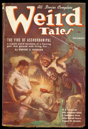 The Fire of Asshurbanipal in Weird Tales December 1936. Robert E. Howard