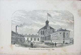 Pictures from Prison Life. An Historical Sketch of the Massachusetts State Prison. With Narratives and Incidents, and Suggestions on Discipline. Gideon Haynes.