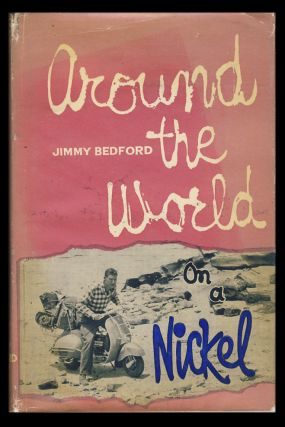 Around the World on a Nickel. (Signed and Inscribed to William Randolph Hearst, Jr.). Jimmy Bedford.
