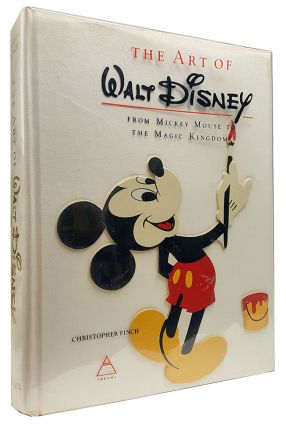 The Art of Walt Disney from Mickey Mouse to the Magic Kingdom. Christopher Finch