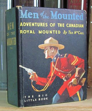 Men of the Mounted. Ted McCall.