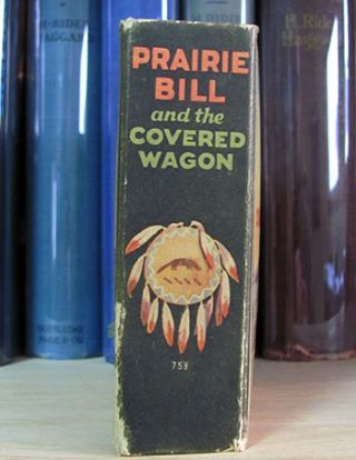 Prairie Bill and the Covered Wagon.