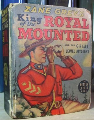 Zane Grey's King of the Royal Mounted and the Great Jewel Mystery. Zane Grey, Romer Grey
