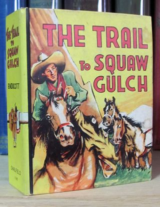 The Trail to Squaw Gulch. Cleve Endicott