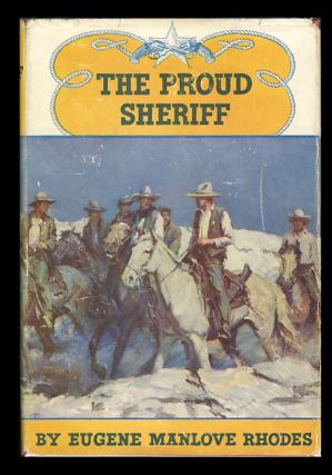 The Proud Sheriff. Eugene Manlove Rhodes