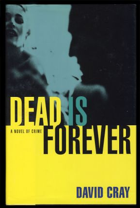 Dead Is Forever. David Cray
