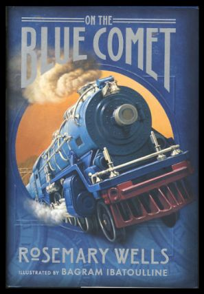 On the Blue Comet. Rosemary Wells.