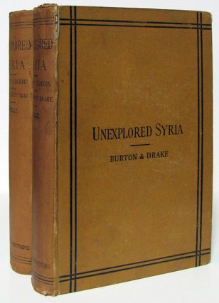 Unexplored Syria. Visits to the Libanus, the Tulúl El Safá, the Anti-Libanus, the Northern...