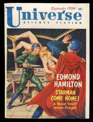 Starman Come Home! in Universe Science Fiction September 1954. Edmond Hamilton
