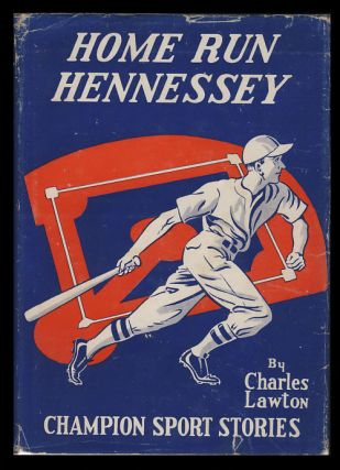 "Home Run Hennessey, or, ""Winning the All-Star Game."" Charles Lawton"