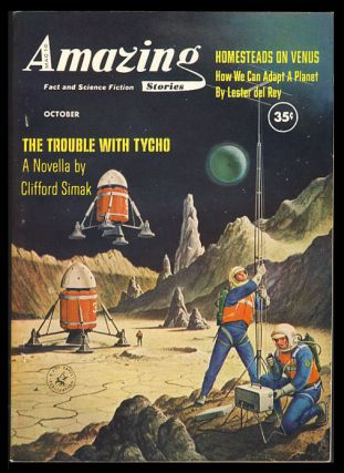 The Trouble with Tycho in Amazing Stories October 1960. Clifford D. Simak