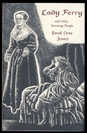 Lady Ferry and Other Uncanny People. Sarah Orne Jewett