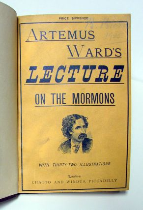 Artemus Ward's Lecture on the Mormons. Artemus Ward, Charles Farrar Browne.