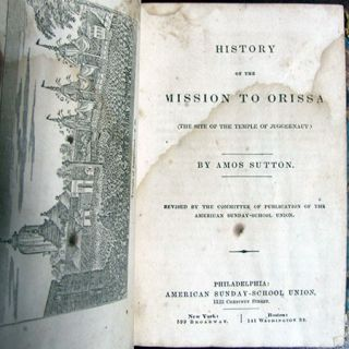 History of the Mission to Orissa (The Site of the Temple of Juggernaut). Amos Sutton
