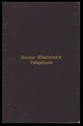 "Doctor Mistletoe's Telephone. A Play for Children, by the Author of ""Deception"" Edwin North Benson"
