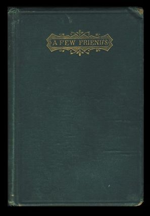 A Few Friends and How They Amused Themselves. A Tale in Nine Chapters Containing Descriptions of...