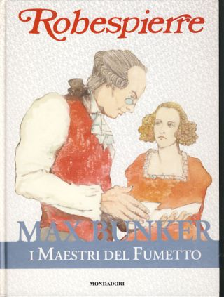 Robespierre (and Other Stories). Max Bunker, Beppe Madaudo, Marco Nizzoli, Luciano Secchi
