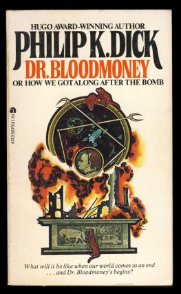 Dr. Bloodmoney, Or, How We Got Along After the Bomb. Philip K. Dick