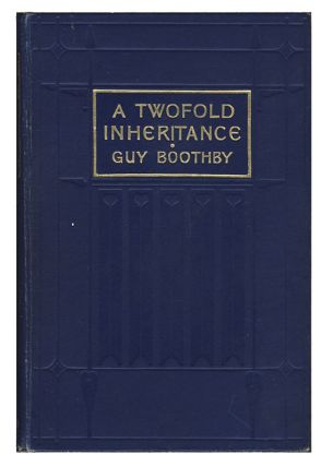 A Two-fold Inheritance. Guy Newell Boothby.
