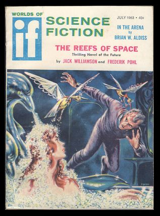 The Reefs of Space Part 1 in If July 1963. Frederik Pohl, Jack Williamson