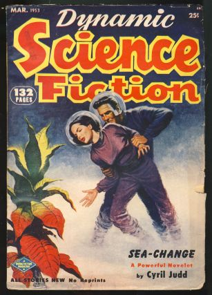 Sea-Change in Dynamic Science Fiction March 1953. Cyril M. Kornbluth, Judith Merril