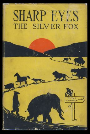 Sharp Eyes, the Silver Fox. His Many Adventures. Richard Barnum.