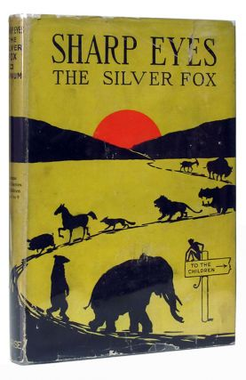 Sharp Eyes, the Silver Fox. His Many Adventures.