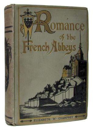 Romance of the French Abbeys. Elizabeth W. Champney