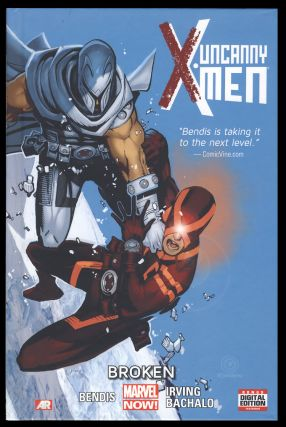Uncanny X-Men Volume 2: Broken. Brian Michael Bendis, Chris Bachalo, Frazer Irving
