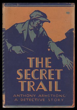 The Secret Trail. Anthony Armstrong.
