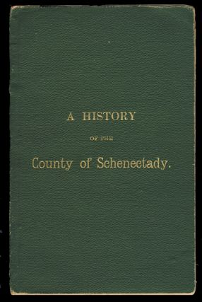 A History of the County of Schenectady. Various Authors.