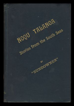 Noqu Talanoa: Stories from the South Seas. Sundowner, Herbert Tichborne
