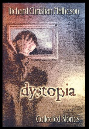 Dystopia: Collected Stories. (Special Signed Edition).