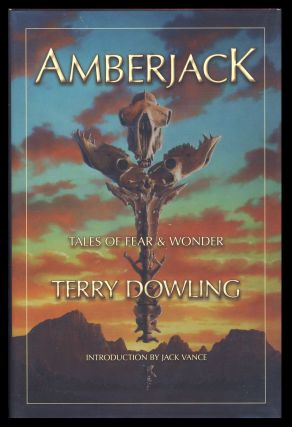 Amberjack: Tales of Fear and Wonder. Terry Dowling