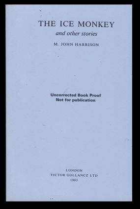 The Ice Monkey and Other Stories. M. John Harrison.