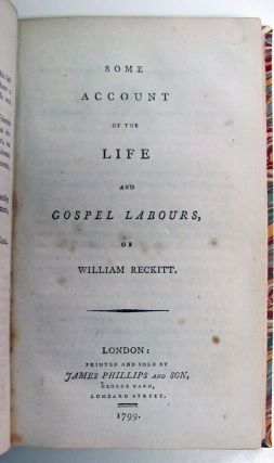 A Journal of the Life, Travels, and Gospel Labours, of a Faithful Minister of Jesus Christ, Daniel Stanton, Late of Philadelphia... [bound with] Some Account of the Life and Gospel Labours, of William Reckitt. [bound with] Some Account of the Convincement , and Religious Progress of John Spalding; Late of Reading. [bound with] A Few Reasons, for Leaving the National Established Mode of Worship, Addressed Principally to Those Who Attend at the Place Called St. Giles's Church, Reading.
