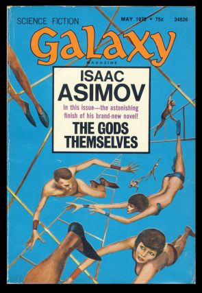 The Gods Themselves (Part 3 of 3) in Galaxy Magazine May 1972. Isaac Asimov