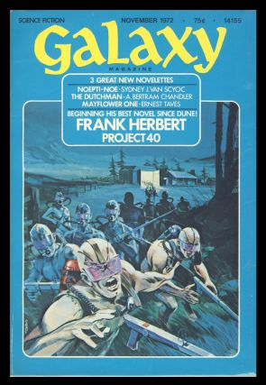 Project 40 (Hellstrom's Hive) in Galaxy Magazine November 1972, January and March 1973. Frank...