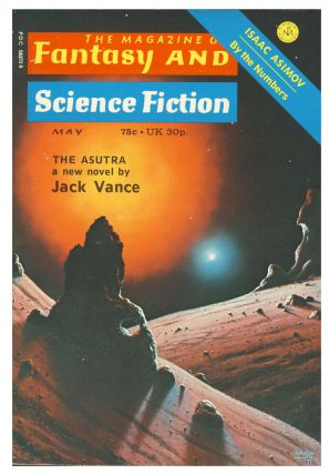 The Asutra (Part 1 of 2) in The Magazine of Fantasy and Science Fiction May 1973. Jack Vance.