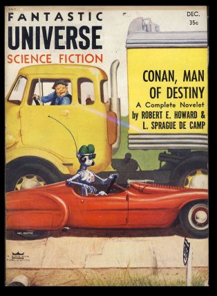Conan, Man of Destiny in Fantastic Universe December 1955. Robert E. Howard, L. Sprague de Camp