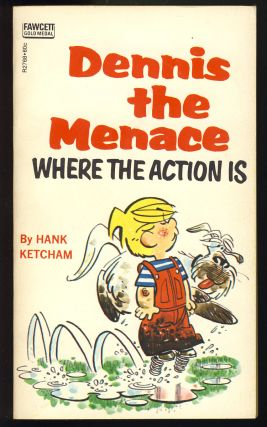 Dennis the Menace: Where the Action Is. Hank Ketcham