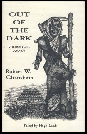 Out of the Dark Volume 1: Origins. Robert W. Chambers