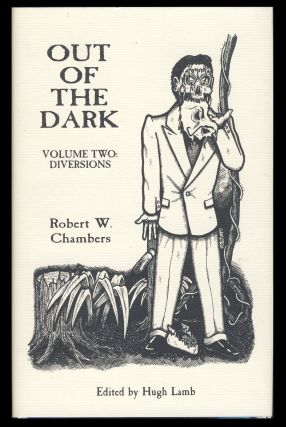 Out of the Dark Volume 2: Diversions. Robert W. Chambers